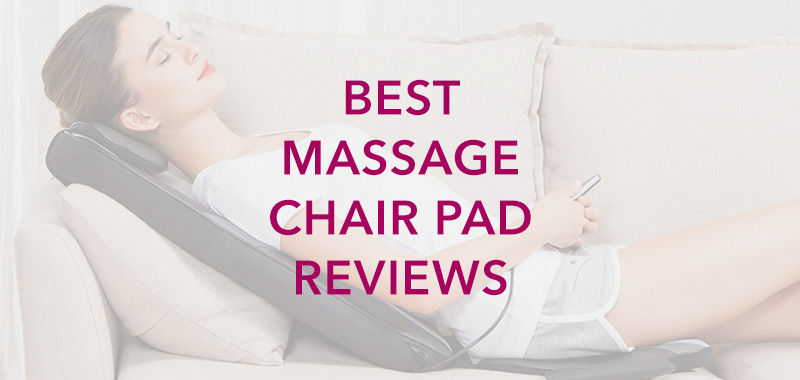 Best Massage Chair Pad Reviews
